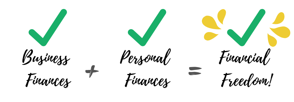 You can only reach financial freedom when your business finances and personal finances are working