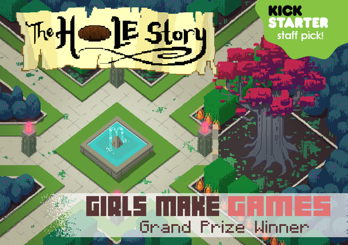 The Hole Story   GMG 2014 Grand Prize winner, check it out on  Kickstarter .  Get a copy of the game here:  https://girlsmakegames.itch.io/the-hole-story