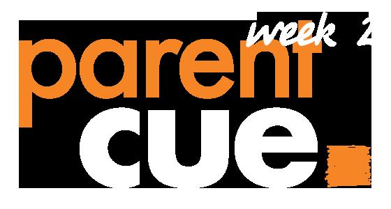 Parent Cue Week 2