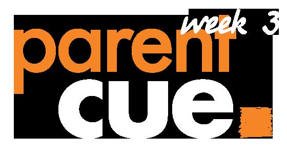 Parent Cue Week 3