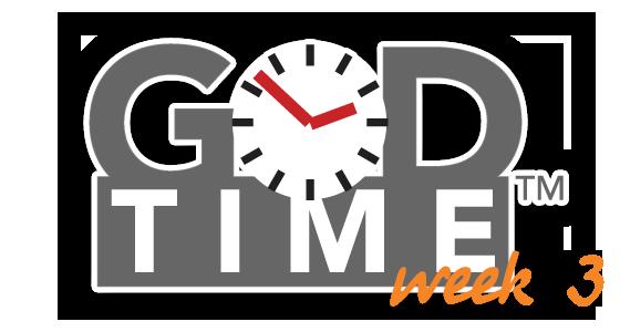God Time Week 3