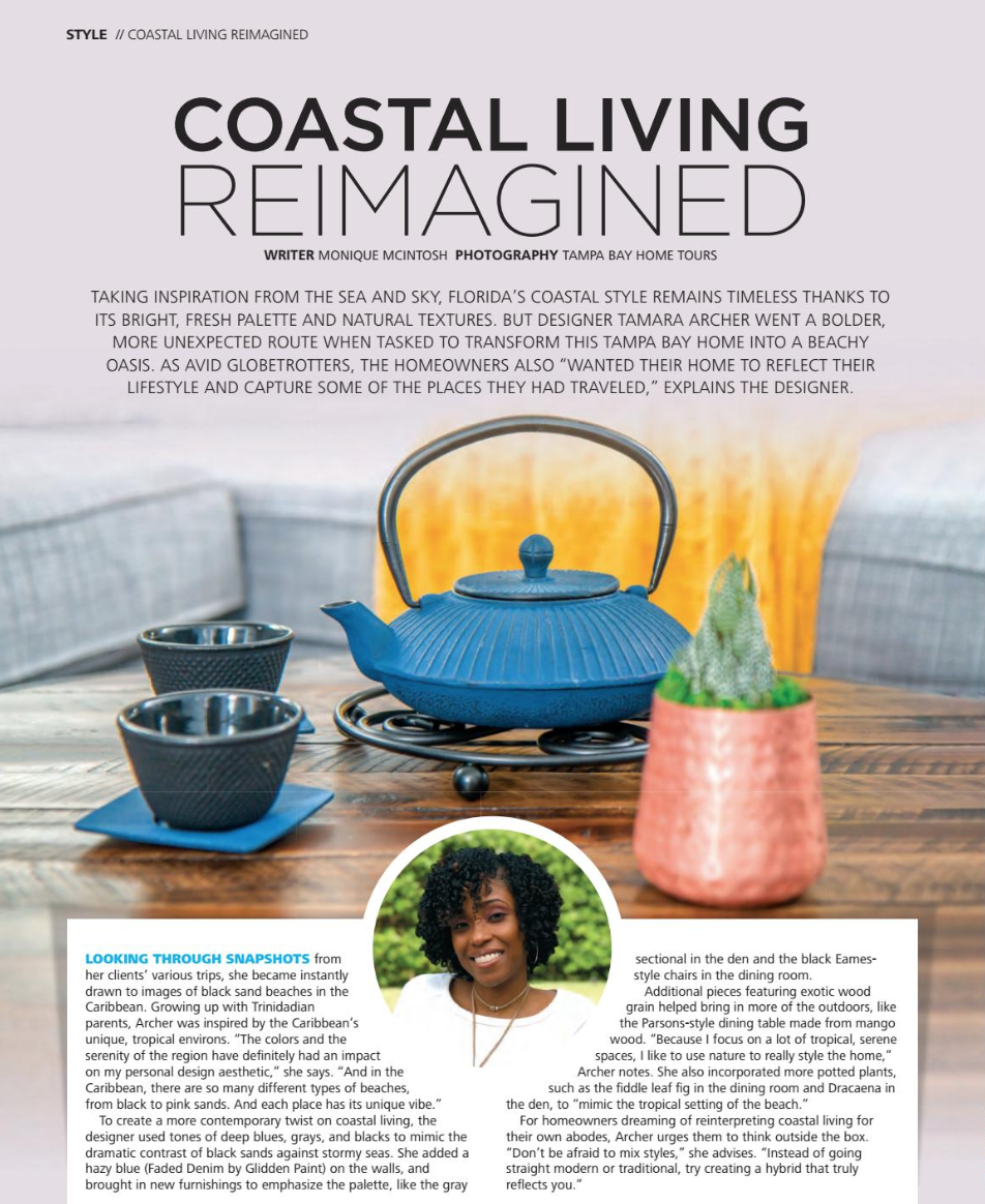 Island Origins Magazine - Taking inspiration from the sea and sky, Florida's coastal style remains timeless thanks to its bright, fresh palette and natural textures. But designer Tamara Archer went a bolder more unexpected route when tasked to transform this Tampa Bay home into a beach oasis.