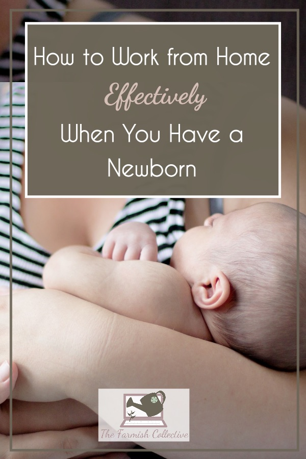 How-to-Work-from-Home-Effectively-When-You-Have-a-Newborn-pin.jpg