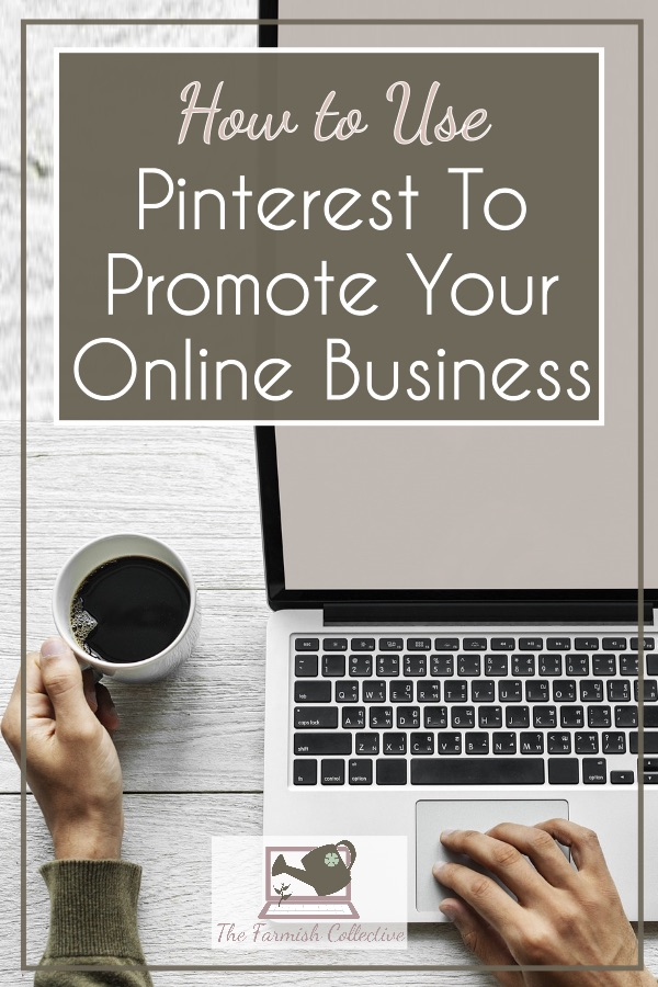 how-to-use-pinterest-to-Promote-your-Online-Business-Pinable.jpg