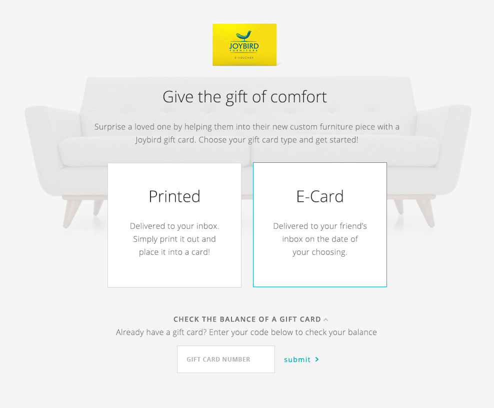 Choose a Type - Choose a printed gift card, or e-card. This will determine the next steps moving forward. I made the two most important options large so users could make their first choice easily, and without hesitation.