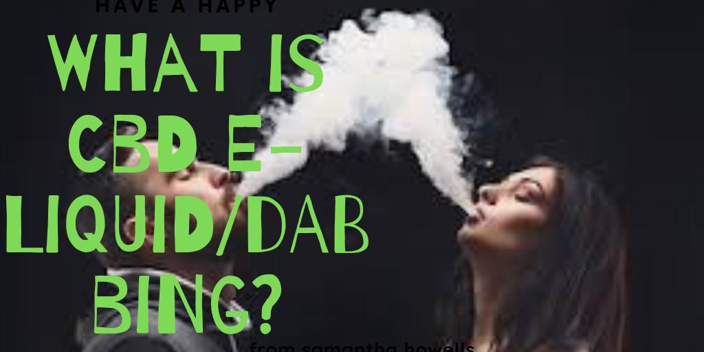 What is CBD E-Liquid_Dabbing_.png