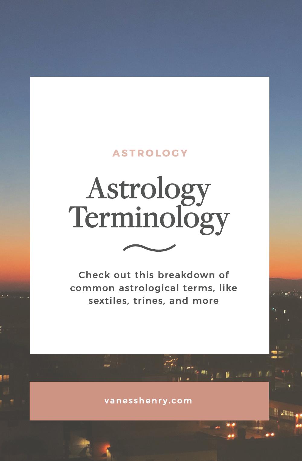 Astrology Terminology 101 | Vaness Henry