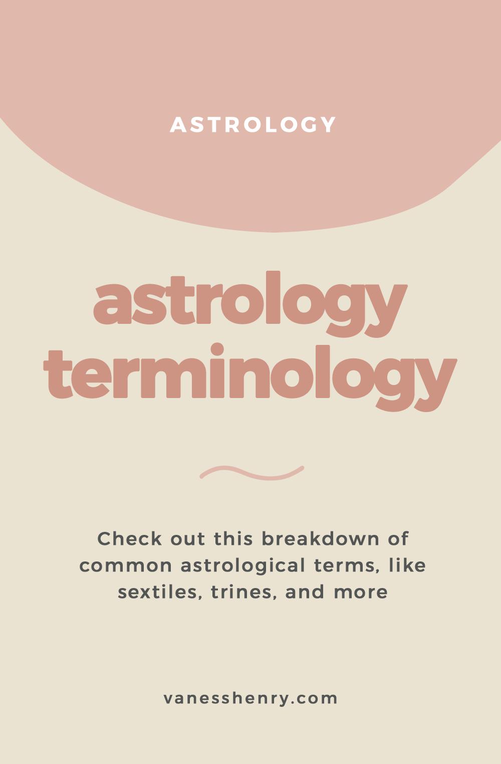 Breaking down Astrology Terminology | Vaness Henry