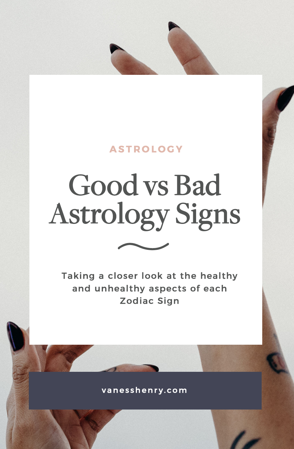 Good vs bad astrology signs   Vaness Henry