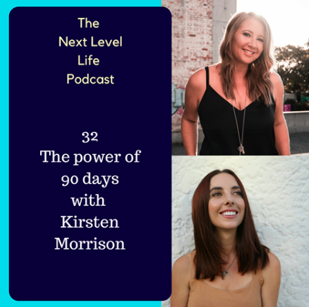 the power of 90 days next level life podcast
