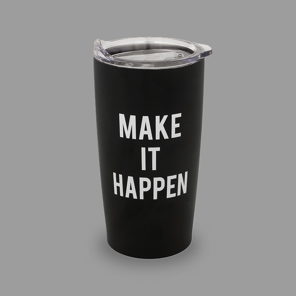 Make it happen tumbler..jpg