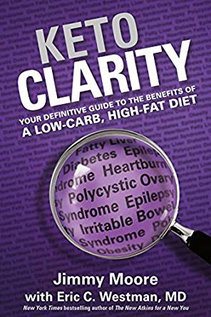 keto clarity (2014) - Jimmy Moore & Dr. Eric Westman