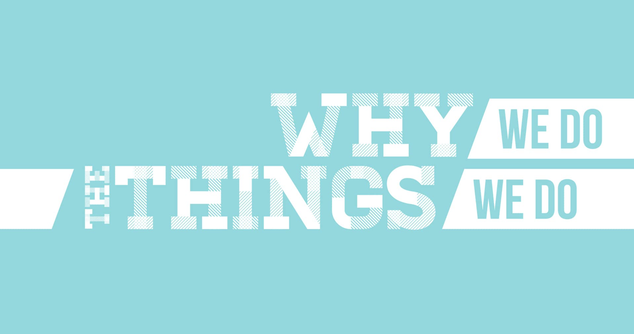 Why We Do the Things We Do - Logo.png