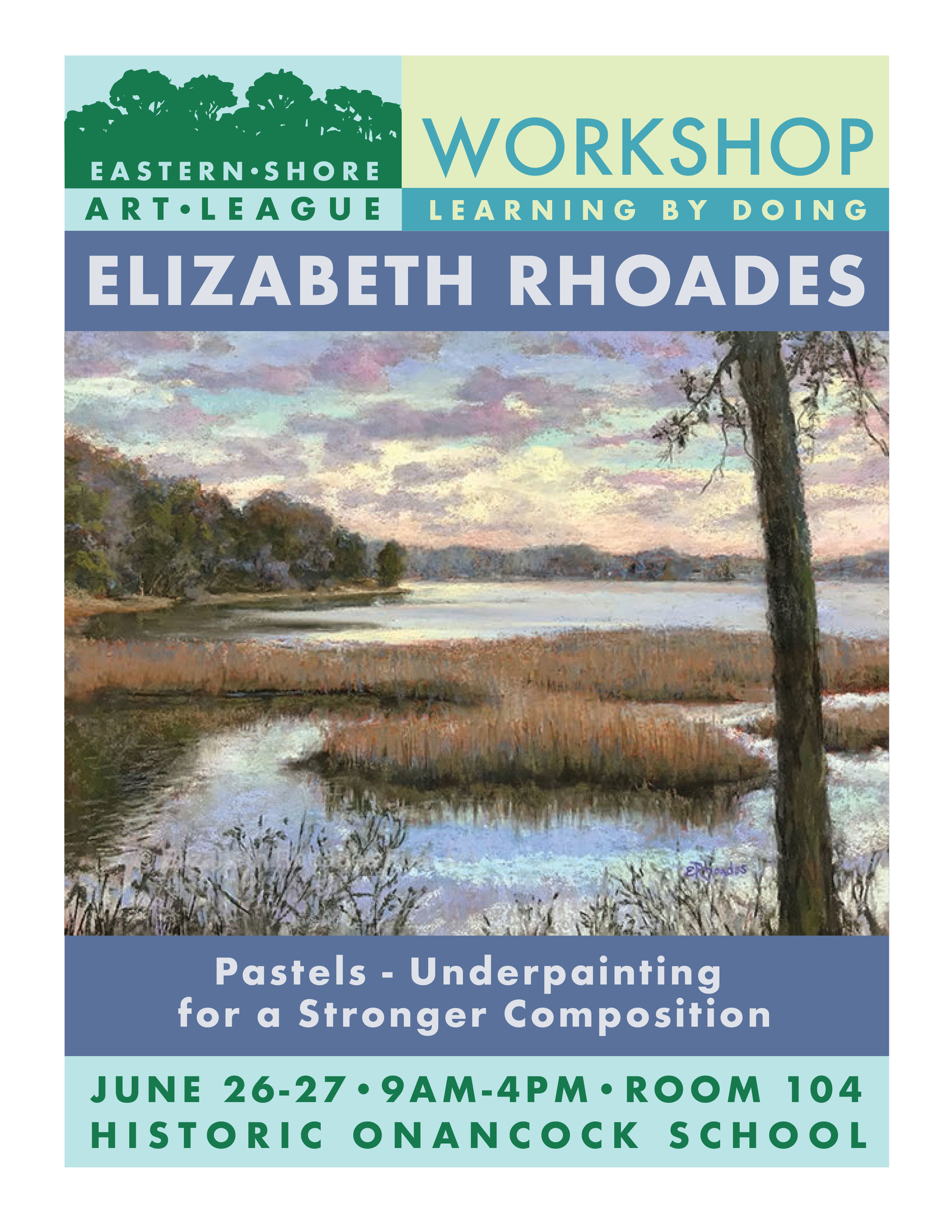 Workshop - Pastels - Underpainting for a stronger Compostion.Room 104 of Historic Onancock School.Fee: $200
