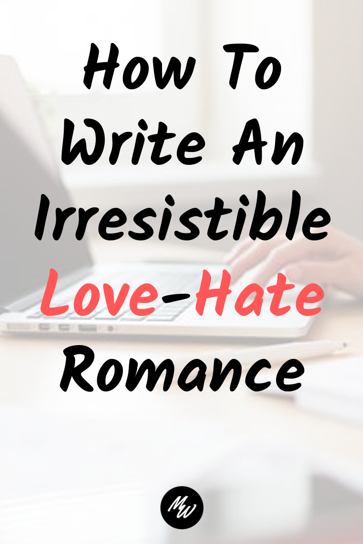 How To Write An Irresistible Love-Hate Romance.png