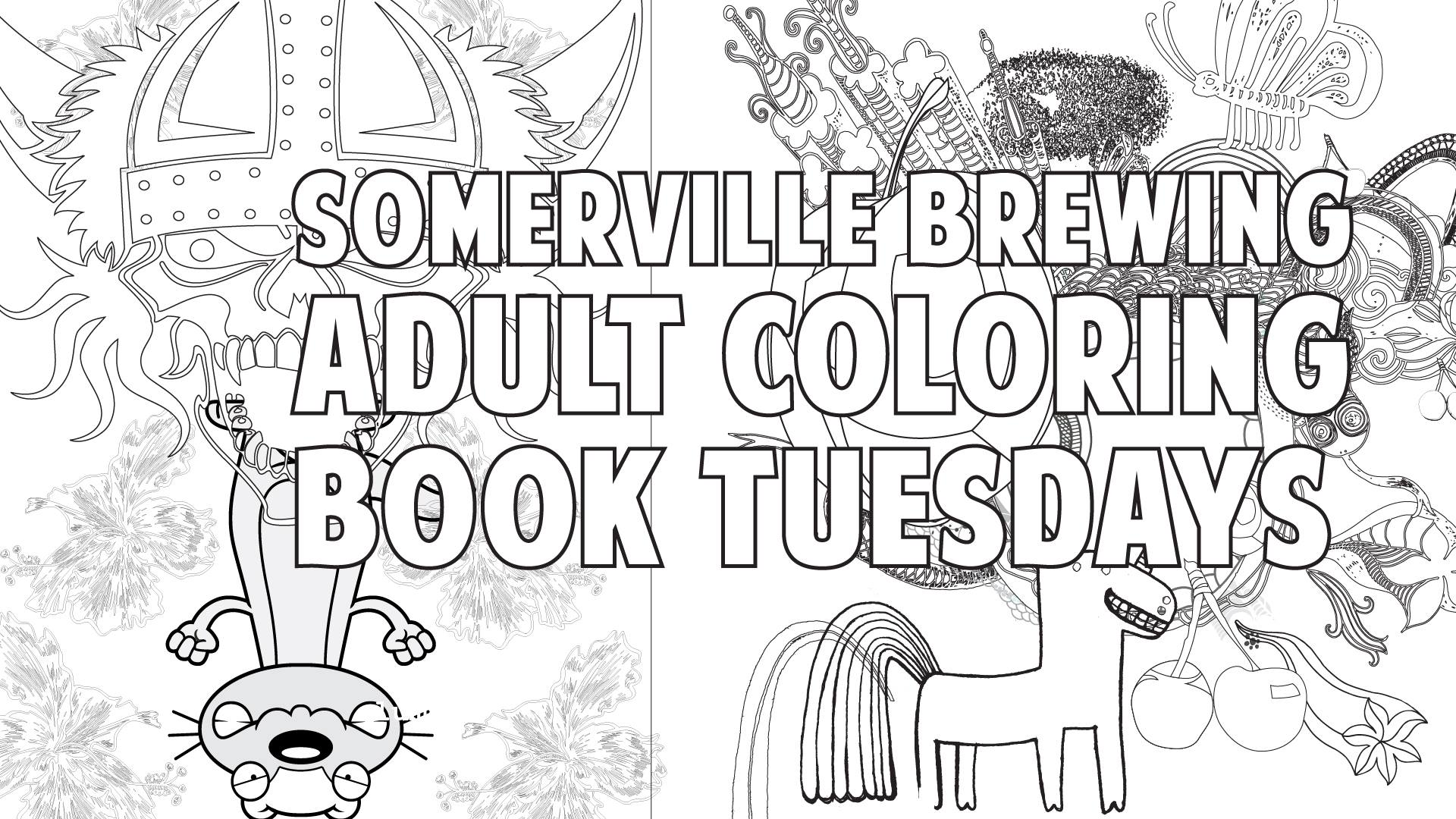 Tuesdays - Adult Coloring NightFeel like a kid again, while you drink beer. Supplies provided, or bring your own. Turn in your page for display and get a prize AND a high-five.