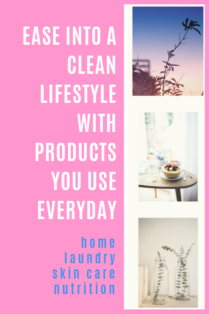 Ease into a clean lifestyle with products you use everyday.png