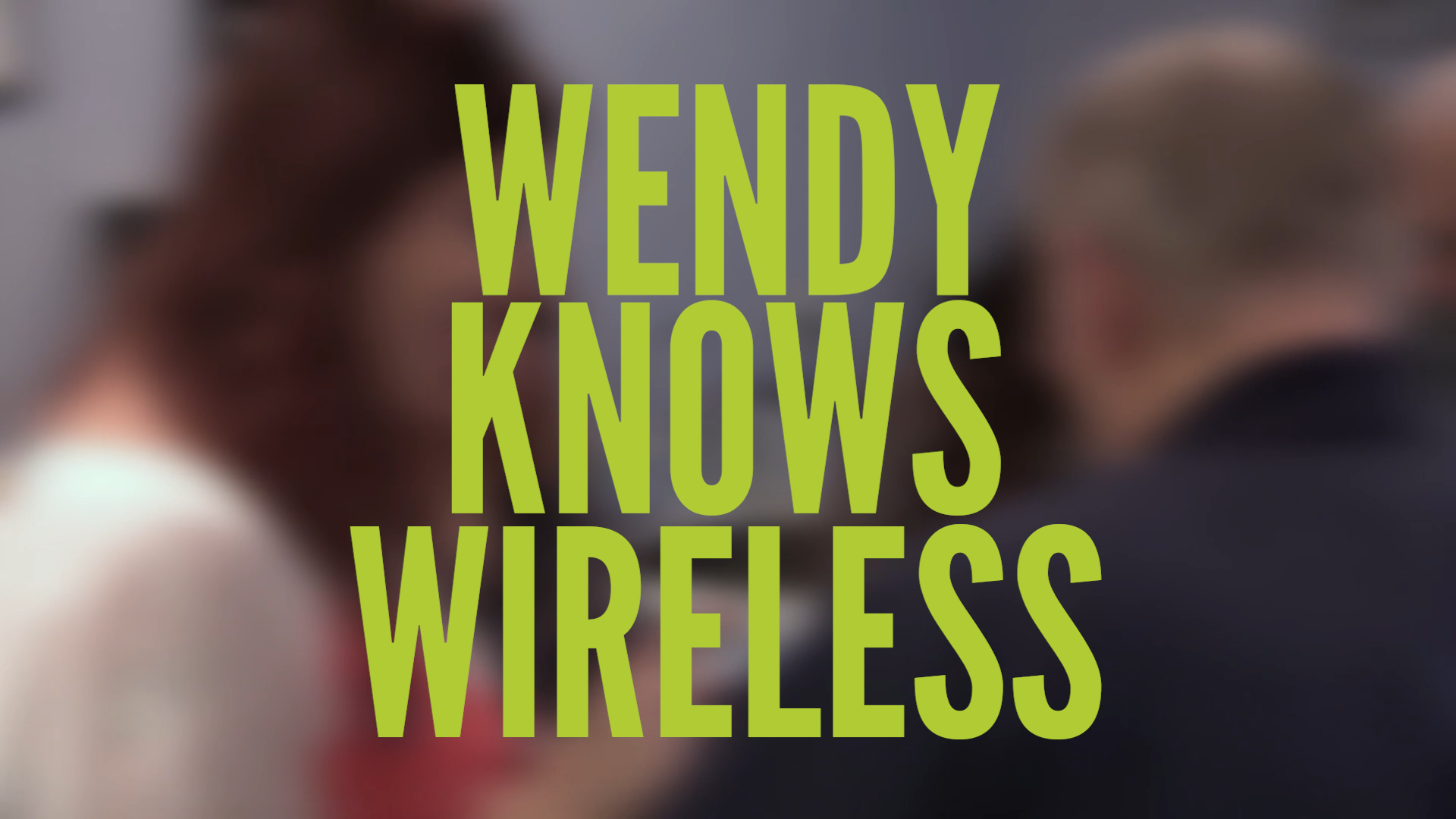 Wendy Knows Wireless.png