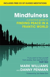 Mindfulness - a bestseller written by Danny Penman and Mark Williams, the latter of whom is head of the Oxford Centre for Mindfulness and also an Anglican priest