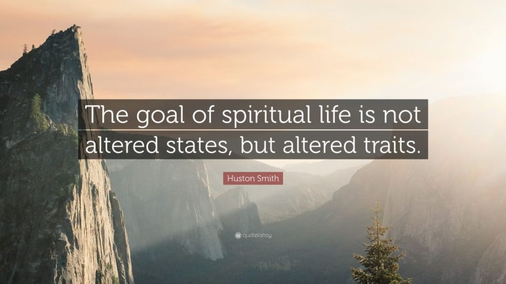 1098706-Huston-Smith-Quote-The-goal-of-spiritual-life-is-not-altered-1024x576.jpg