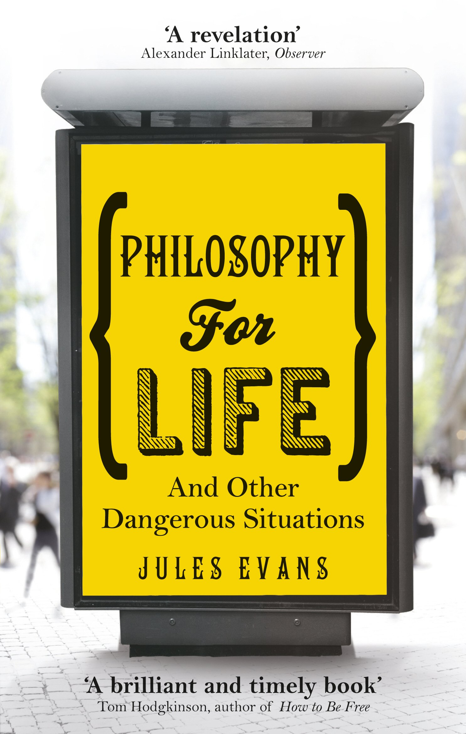 philosophy-for-life-and-other-dangerous-situations.jpg