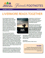 "Winter 2019 - Feature articles include ""Livermore Reads Together"" for 2019, the story behind the book Spare Parts, and special events specifically for this year's LRT. Also included is ""The Donation Journey,"" describing how donated books are processed by the Friends of the Livermore Public Library and sold in our bookstore or online."
