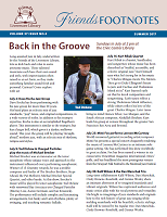 "Summer 2017 - ""Back in the Groove"" features five great Jazz combos playing at the library in July. Articles about the 2017 Friends Volunteer of the Year, the Friends Authors & Arts Series, and our usual President's Message are also included."