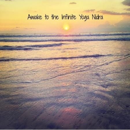 Awake to the Infinite - Yoga Nidra Audio Practices