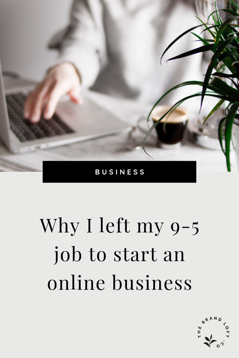 Why I Left My 9 5 And Started An Online Business