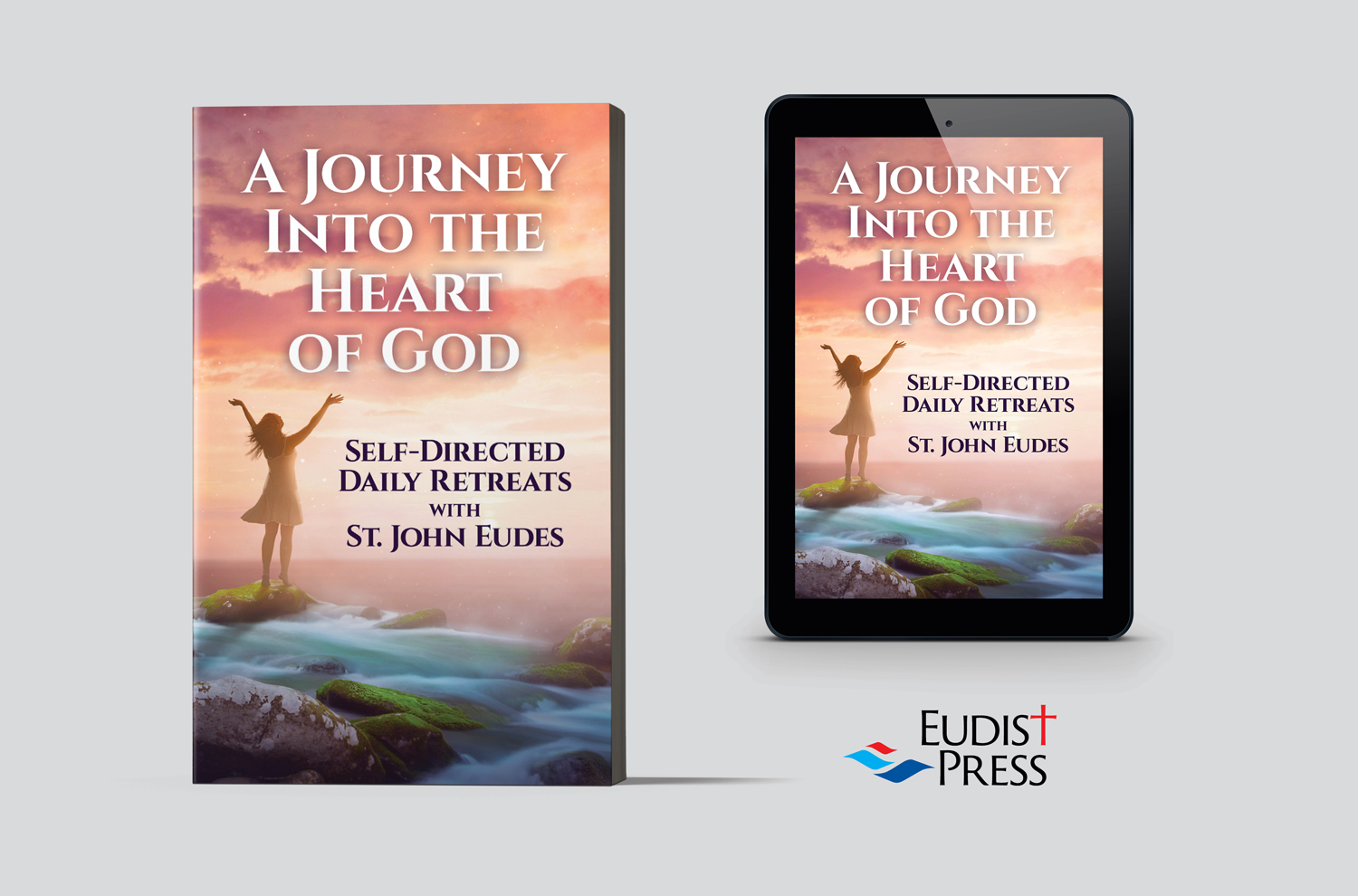 A Journey Into the Heart of God: Self-Directed Daily Retreats with St. John Eudes