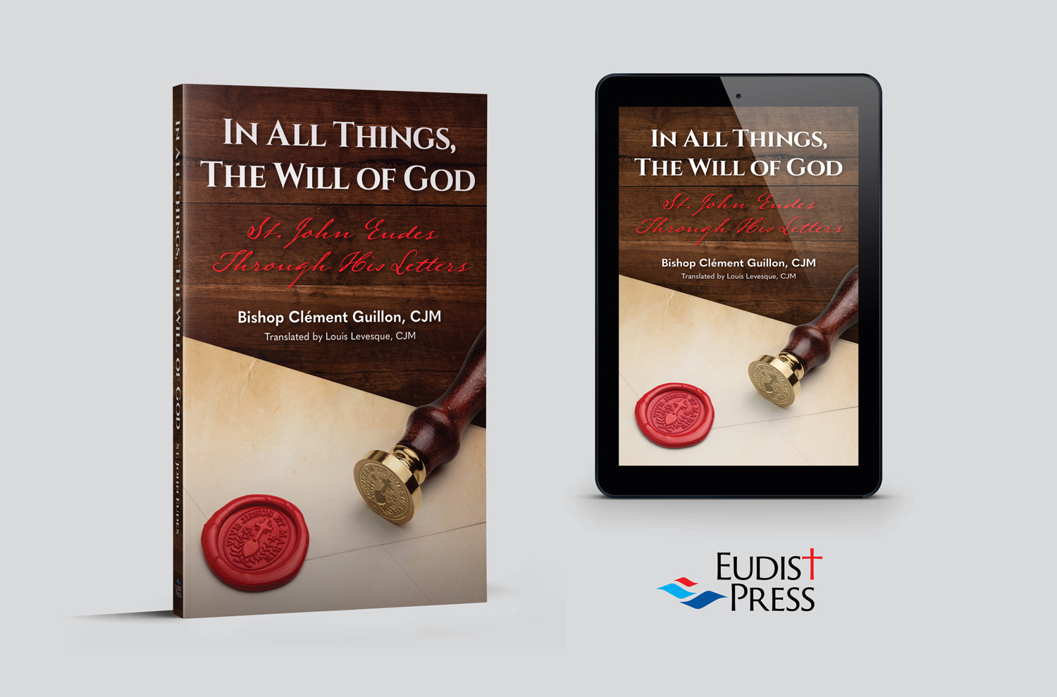 In All Things, The Will of God: St. John Eudes Through His Letters