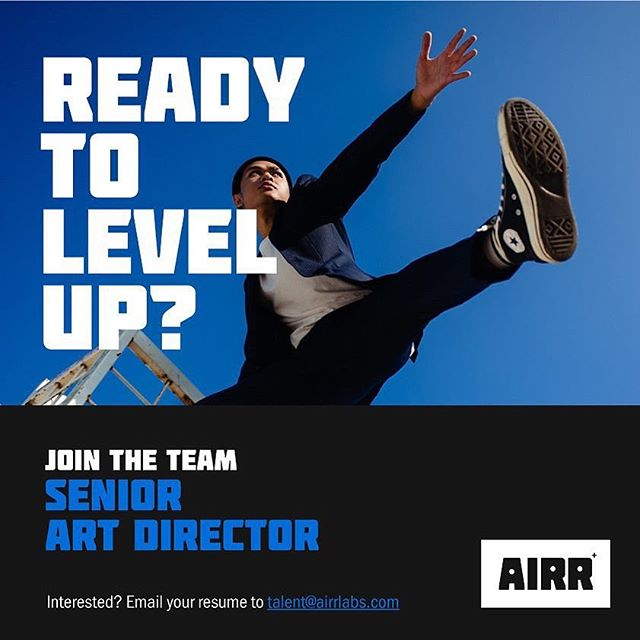 Ready to level up? Join the team as our Senior Art Director. Send your resume to talent@airrlabs.com