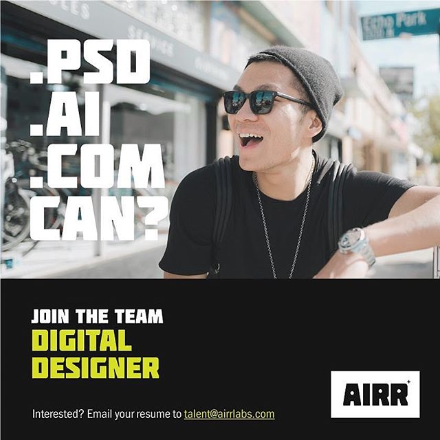 .PSD .AI .COM, can? Join the team as our Digital Designer. Send your resume to talent@airrlabs.com
