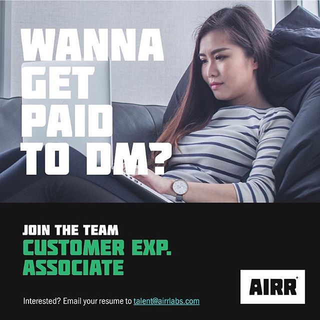 Wanna get paid to DM? Join the team as our Customer Experience Associate. Send your resume to talent@airrlabs.com