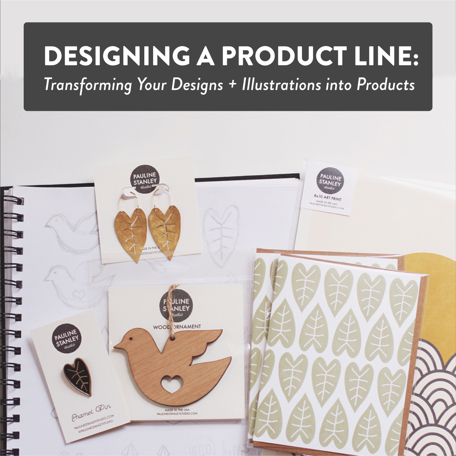Skillshare class - Designing a Product Line: Transforming Your Design + Illustrations into Products.