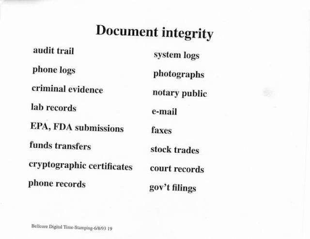 Slide from a presentation Stornetta and Haber gave for an investment firm in 1993 listing the areas where their distributed immutable ledger could apply. Courtesy of Marcia Stornetta.