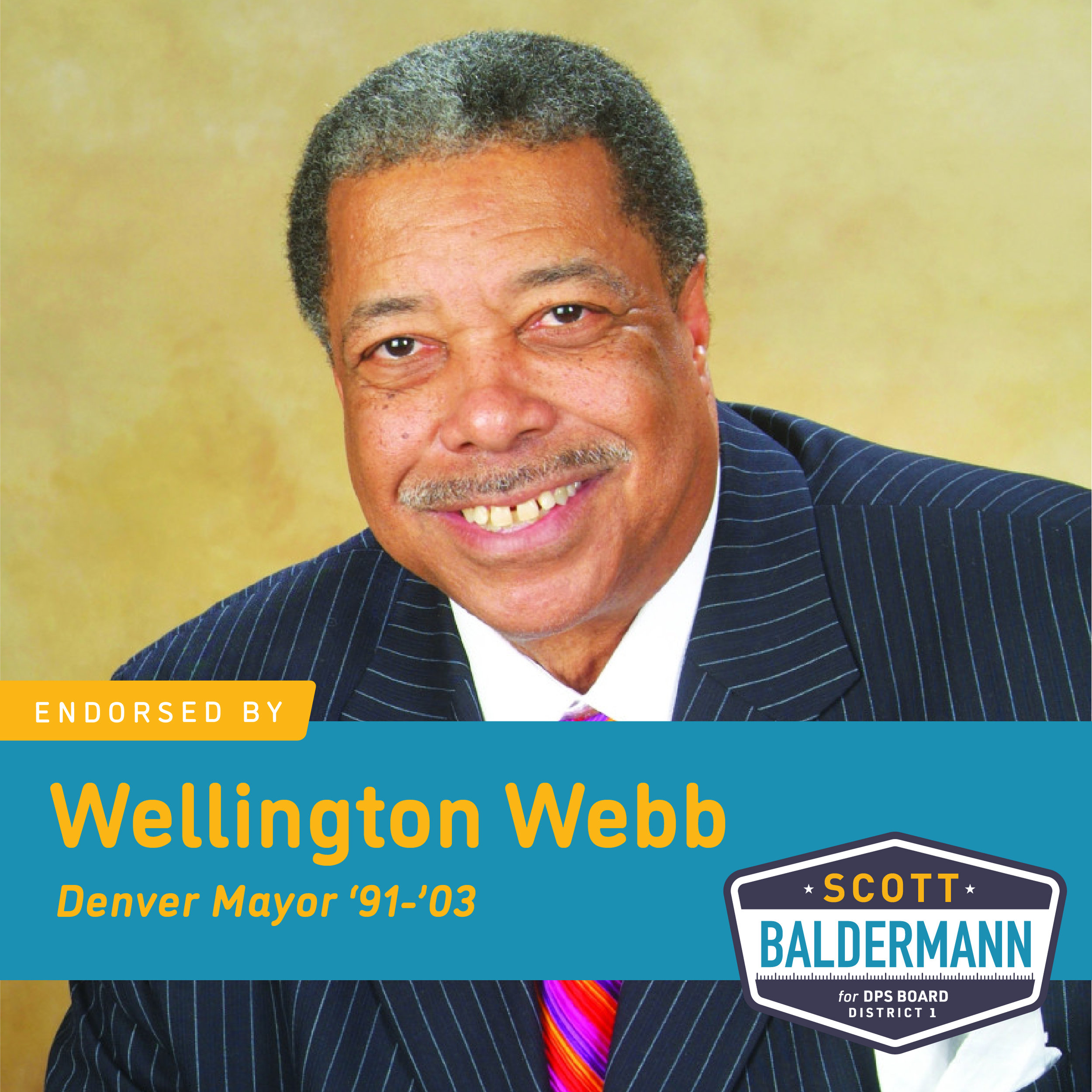 Wellington Webb - The Denver Public Schools philosophy of education reform has destroyed Cole Junior High and Manual High School, which houses three different schools. the current DPS Board of Education's philosophy of education reform is not addressing these concerns and other issues. Therefore, I am endorsing a slate of three new candidates for the board supported by the Denver Classroom Teachers Association. They are: Tay Anderson for At-Large, Scott Baldermann for District 1, and Brad Laurvick for District 5. The recent Denver City Council election showed that voters expect accountability form their elected officials. The same should be true for the DPS Board of Education election this November.