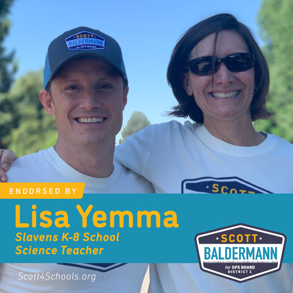 Lisa Yemma - I endorse Scott for District 1 because Scott is there for students, teachers, and the community. As a parent, Scott personally installed 12 window fans at Lincoln Elementary because the classrooms were so hot. His proven support and vision is what Our Board needs.