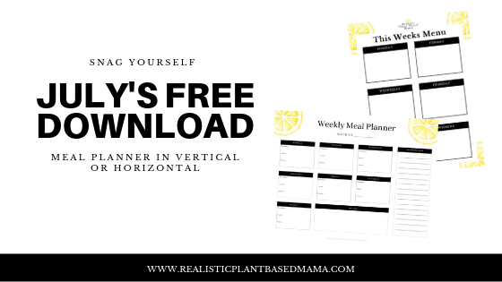 During the month of July, you can grab this meal planner to help set you up for nutrition success! (Available in vertical or horizontal layout). Fill out the form below and you'll get immediate access. www.realisticplantbasedmama.com