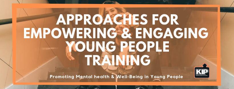 Approaches for Empowering & Engaging  Young People TRaining.png