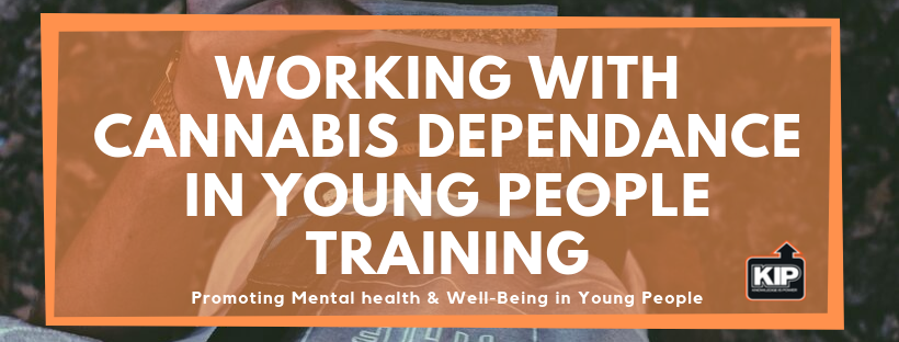 Working With Cannabis Dependance in Young People TRaining.png
