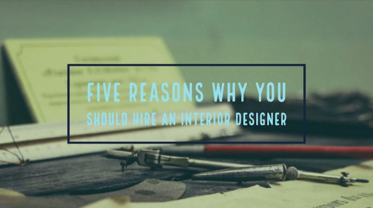 Jeffrey-ramirez-designs_Five-Reasons-Why-You-Should-Hire-An-Interior-Designer.jpg