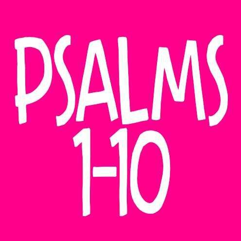 Psalms 1 - 10