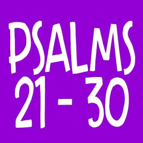 Psalms 21-30