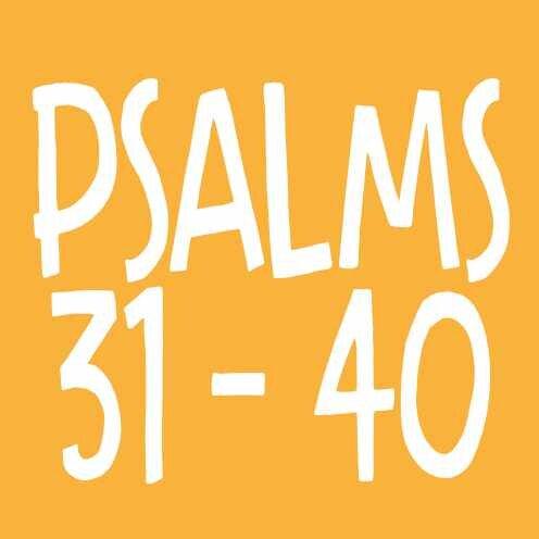 Psalms 31-40