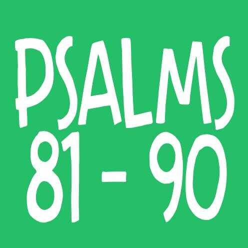 Psalm 81-90