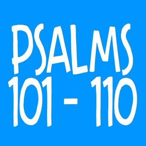Psalm 101 - 110