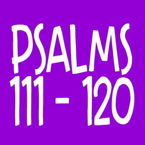Psalmss 111-120