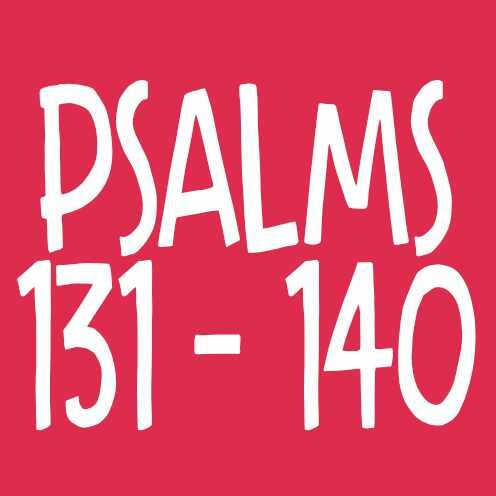 Psalm 131-140
