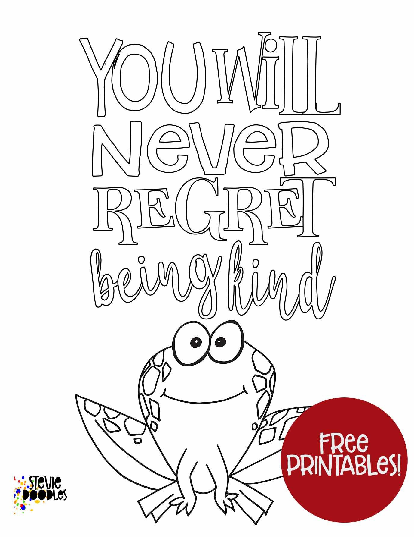 Over 1000 free coloring pages at Stevie DoodlesYou Will Never Regret Being Kind - Frog- Free Coloring Page Inspiring quote free coloring pages